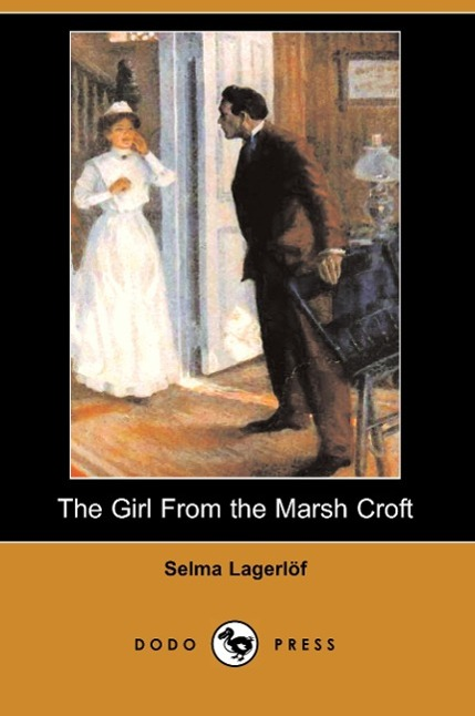The Girl from the Marsh Croft (Dodo Press)