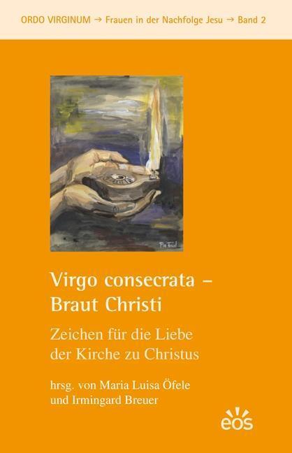 Virgo consecrata - Braut Christi