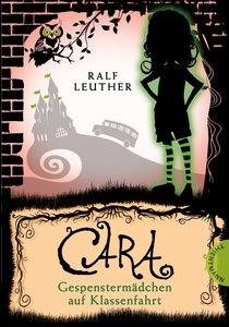 Cara - Gespenstermädchen auf Klassenfahrt