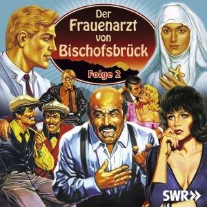 Der Frauenarzt von Bischofsbrück, 2 Audio-CDs. Folge.2