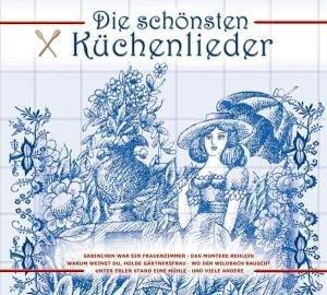 Die schönsten Küchenlieder, 1 Audio-CD