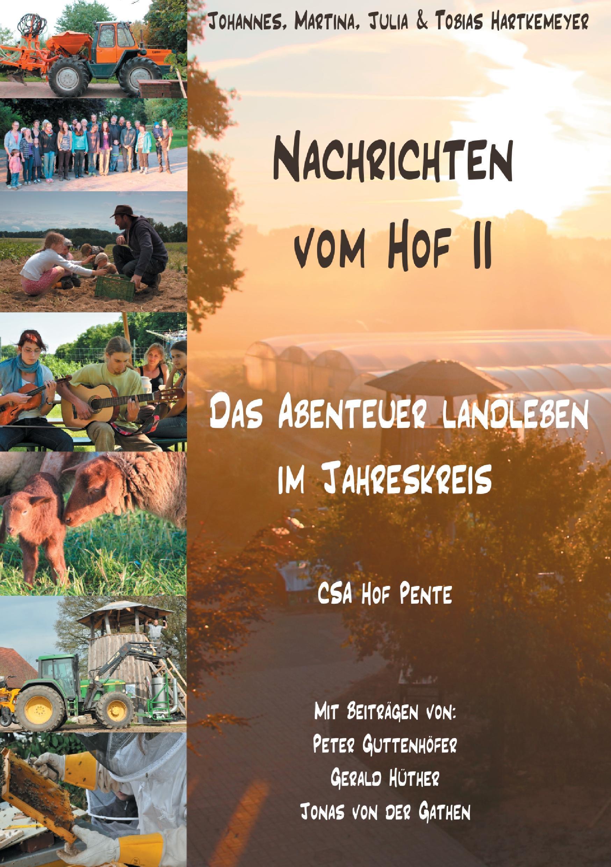 Nachrichten vom Hof II - Das Abenteuer Landleben im Jahreskreis