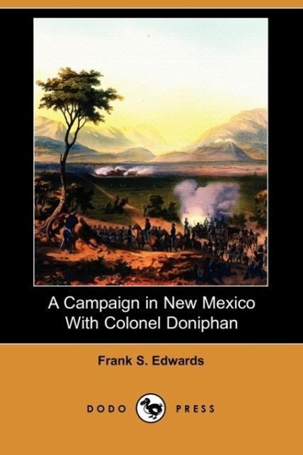 A Campaign in New Mexico with Colonel Doniphan (Dodo Press)