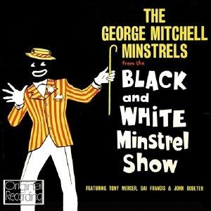 Mitchell Minstrells, G: Black & White Minstrel Show