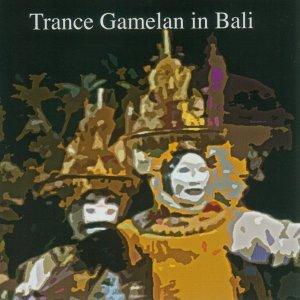 Various: Trance Gamelan In Bali