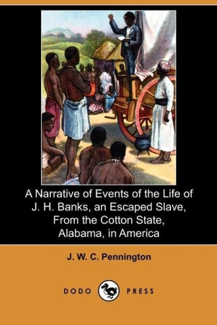 A Narrative of Events of the Life of J. H. Banks, an Escaped Sla