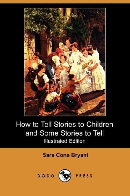 How to Tell Stories to Children and Some Stories to Tell (Illust