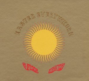 13th Floor Elevators: Easter Everywhere (Mono & Stereo)