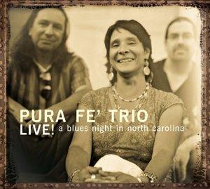 Pura Fe Trio: Live!-A Blues Night In North Carolina