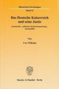 Das Deutsche Kaiserreich und seine Justiz