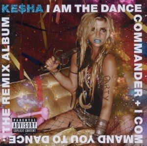 Ke$ha: I Am The Dance Commander+I Command You To Dance: