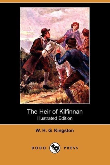 The Heir of Kilfinnan (Illustrated Edition) (Dodo Press)