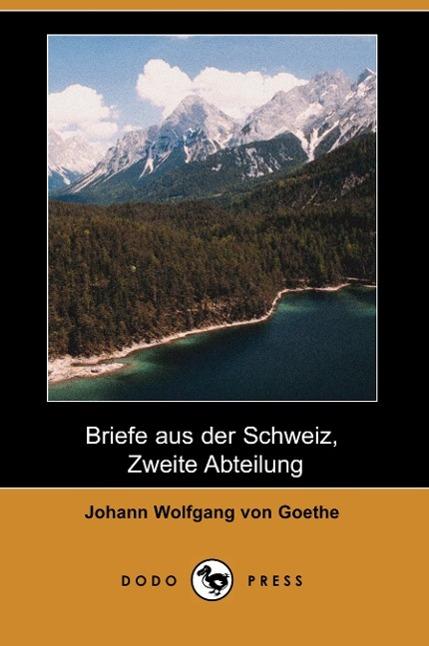 Briefe Aus Der Schweiz, Zweite Abteilung (Dodo Press)