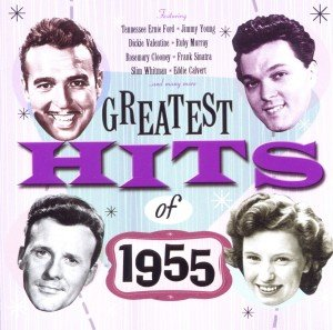 Various: Greatest Hits Of 1955
