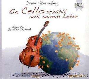 Ein Cello erzählt aus seinem Leben, 1 Audio-CD