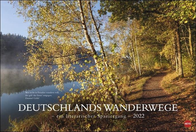 Deutschlands Wanderwege - ein literarischer Spaziergang Kalender 2022
