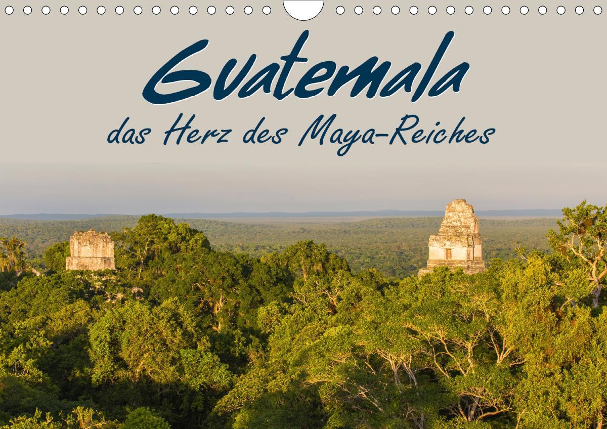 Guatemala - das Herz des Mayareiches (Wandkalender 2021 DIN A4 q