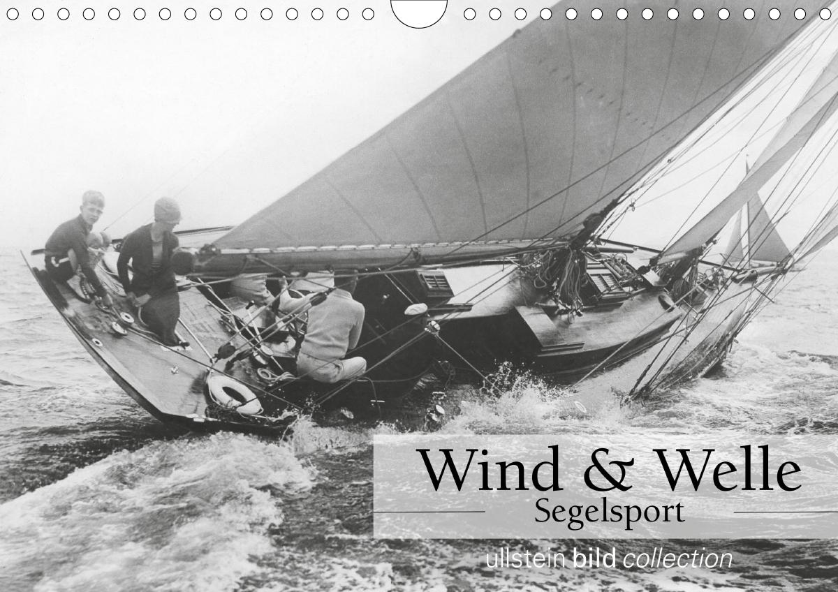Wind & Welle - Segelsport (Wandkalender 2021 DIN A4 quer)