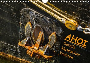 AHOI Details klassischer Yachten (Wandkalender 2021 DIN A4 quer)
