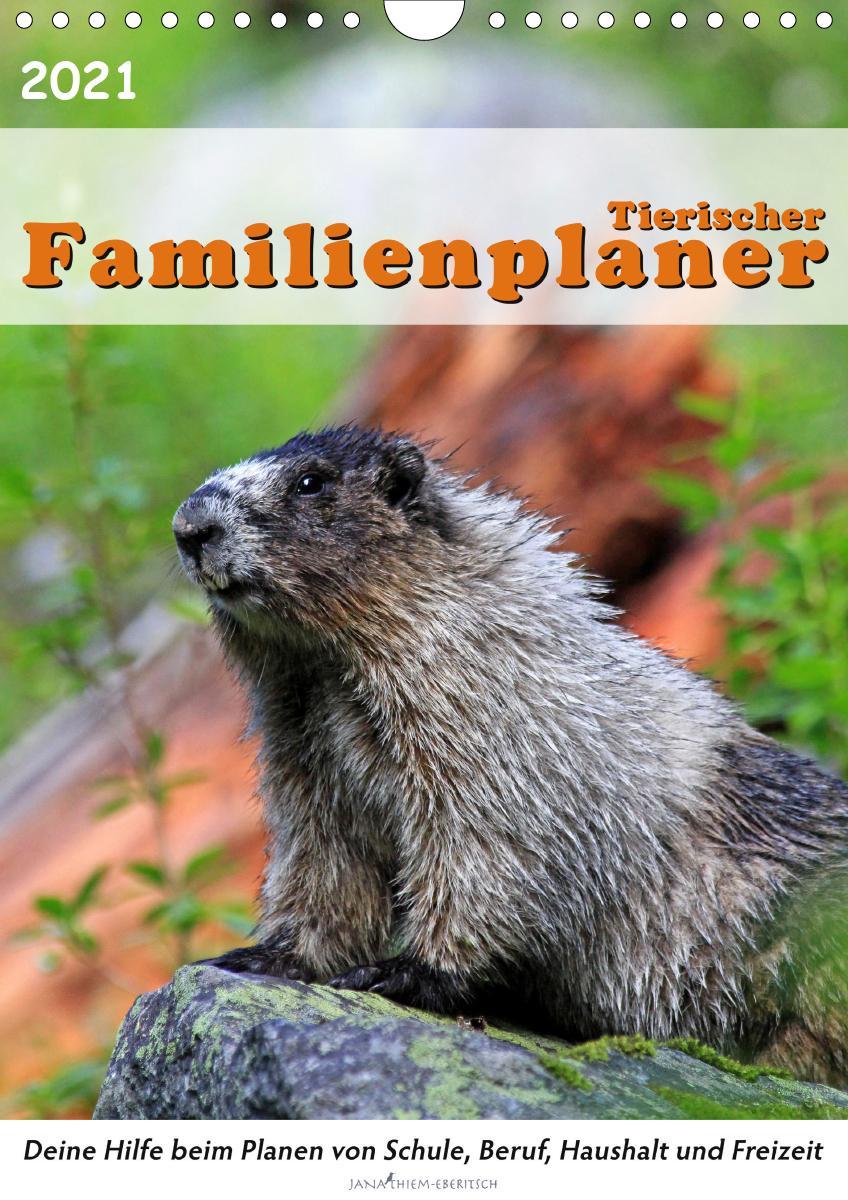 Tierischer Familienplaner (Wandkalender 2021 DIN A4 hoch)