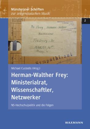 Herman-Walther Frey: Ministerialrat, Wissenschaftler, Netzwerker