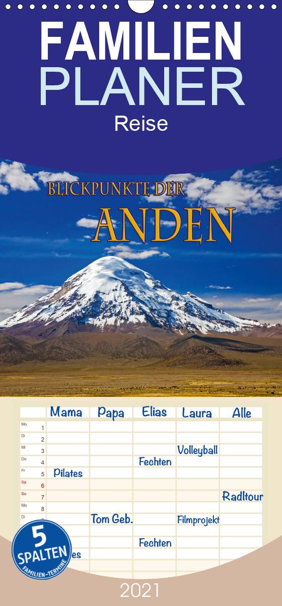 Blickpunkte der Anden - Familienplaner hoch (Wandkalender 2021 ,