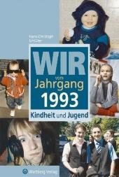 Wir vom Jahrgang 1993 - Kindheit und Jugend