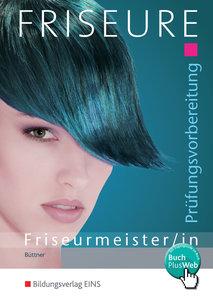 Prüfungsvorbereitung Friseurmeister/in. Aufgabenband