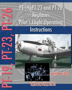 PT-19, PT-23 and PT-26 Airplanes Pilot\'s Flight Operating Instructions