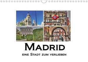 Madrid eine Stadt zum Verlieben (Wandkalender 2021 DIN A4 quer)