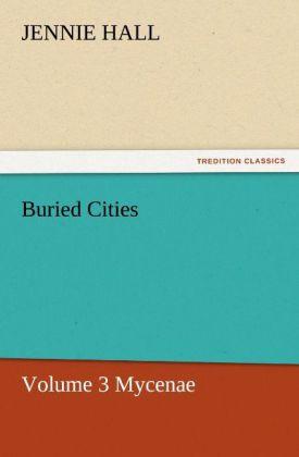Buried Cities, Volume 3 Mycenae