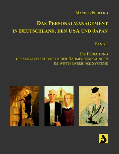 Das Personalmanagement in Deutschland, den USA und Japan, Band 1