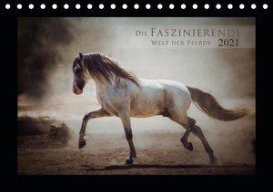 Die Faszinierende Welt der Pferde (Tischkalender 2021 DIN A5 que