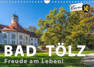 Bad Tölz - Freude am Leben! (Wandkalender 2022 DIN A4 quer)