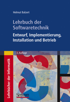 Lehrbuch der Softwaretechnik: Entwurf, Implementierung, Installa