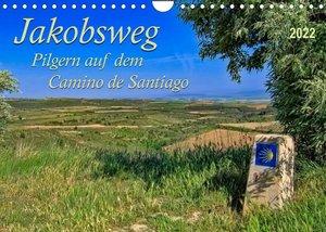 Jakobsweg - pilgern auf dem Camino de Santiago (Wandkalender 2022 DIN A4 quer)