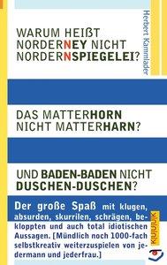 Warum heißt Norderney nicht Nordernspiegelei? Das Matterhorn nic