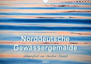 Norddeutsche Gewässergemälde (Wandkalender 2021 DIN A4 quer)