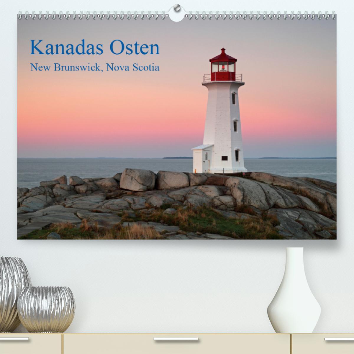 Kanadas Osten (Premium, hochwertiger DIN A2 Wandkalender 2021, K