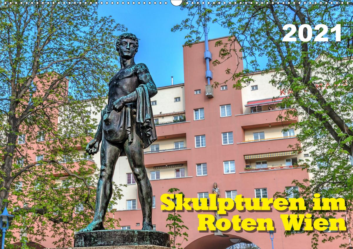 Skulpturen im Roten Wien (Wandkalender 2021 DIN A2 quer)