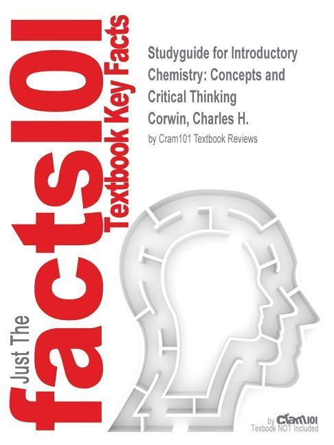 Studyguide for Introductory Chemistry: Concepts and Critical Thi