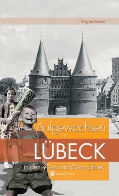 Aufgewachsen in Lübeck in den  40er & 50er Jahren