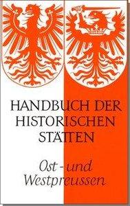 Handbuch der historischen Stätten Ost- und Westpreussen