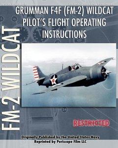 Grumman F4F (FM-2) Wildcat Pilot\'s Flight Operating Instructions