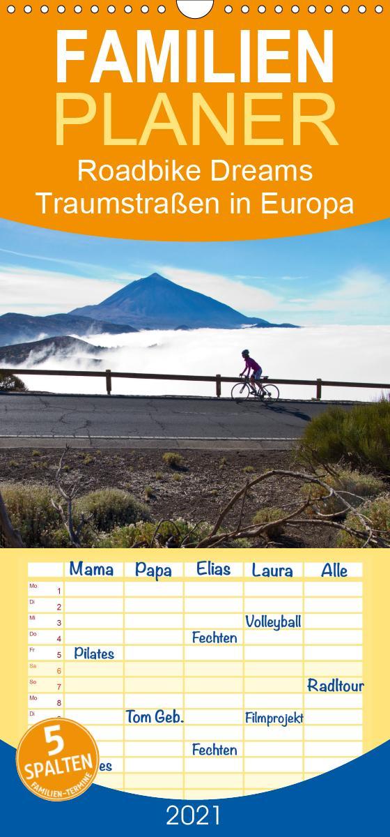 Roadbike Dreams. Traumstraßen in Europa - Familienplaner hoch (W