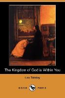 The Kingdom of God Is Within You (Dodo Press)