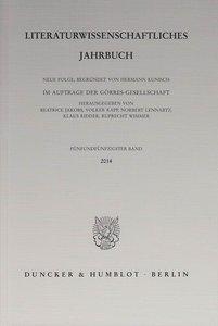 Literaturwissenschaftliches Jahrbuch 55. Band (2014)