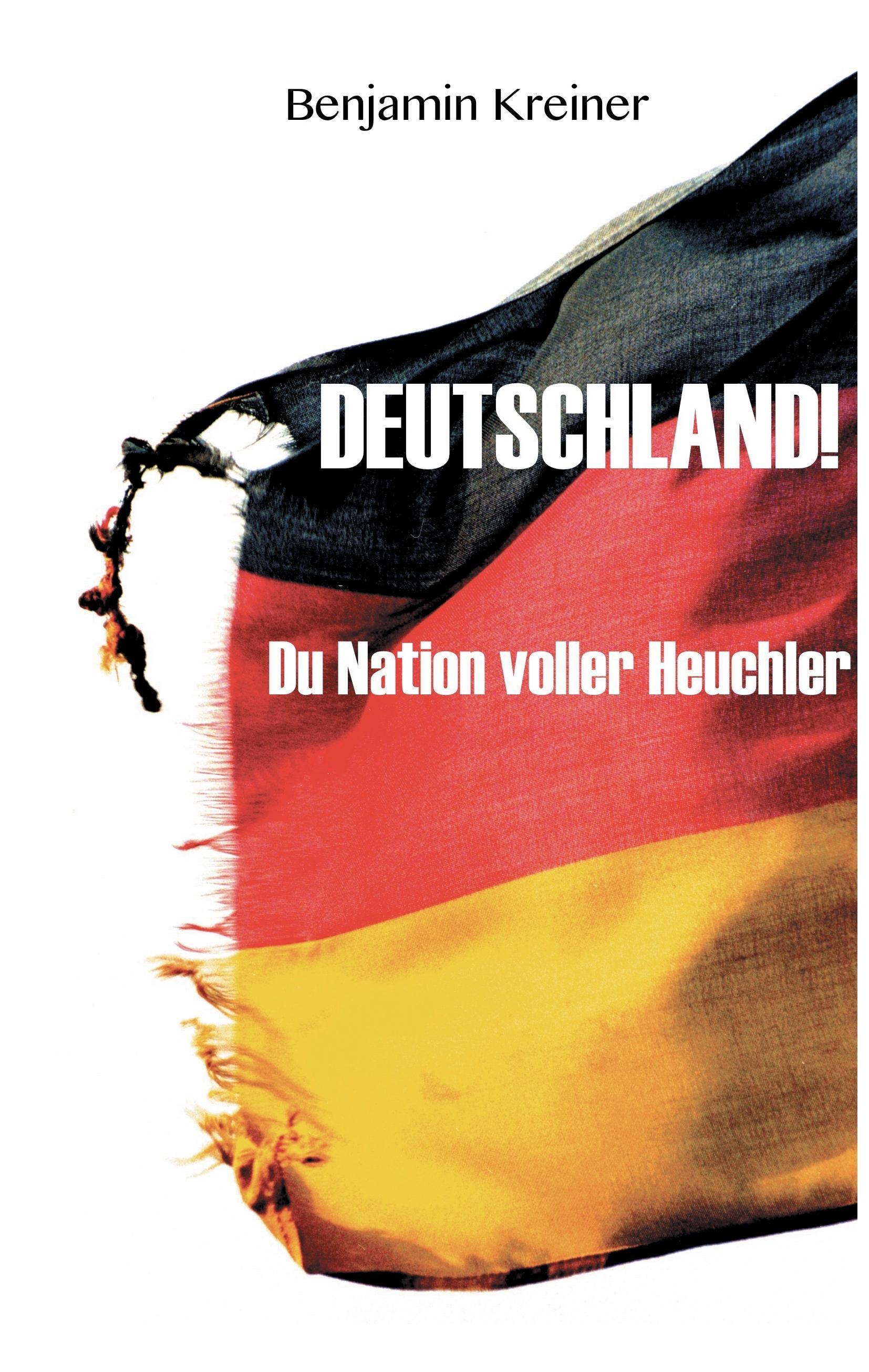 Deutschland! Du Nation voller Heuchler