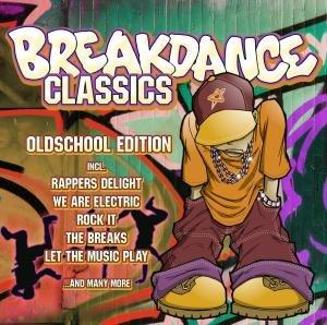 Breakdance Classics-Oldschool Edition