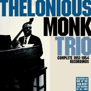 Monk, T: Complete 1951-1954 Recordings